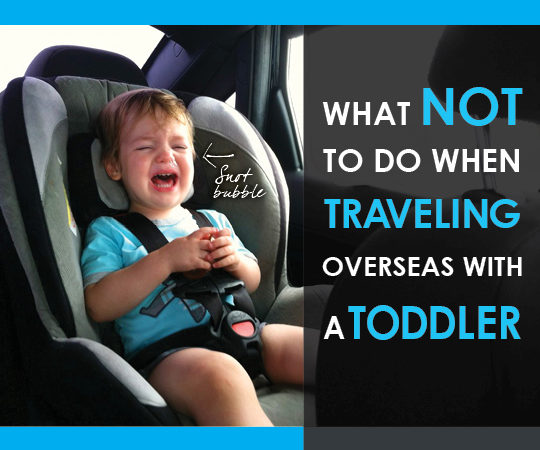 what not to do when traveling with a toddler