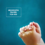 Meaningful prayers for kids