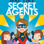 How moms are like secret agents