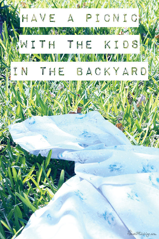 Kid activities - have a picnic in the backyard