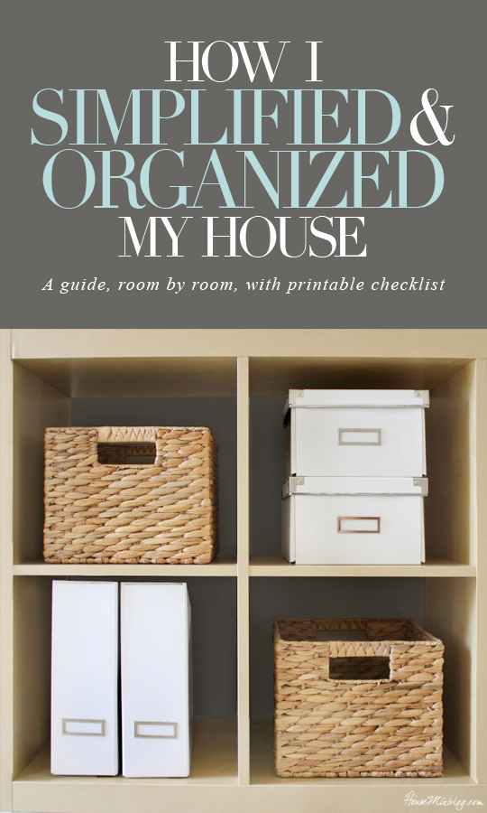 How I simplified and organized each room in my house - with printable checklist