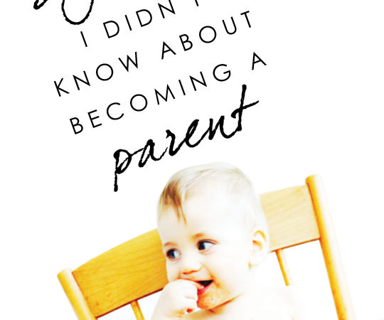 The big stuff i didn't know about becoming a parent