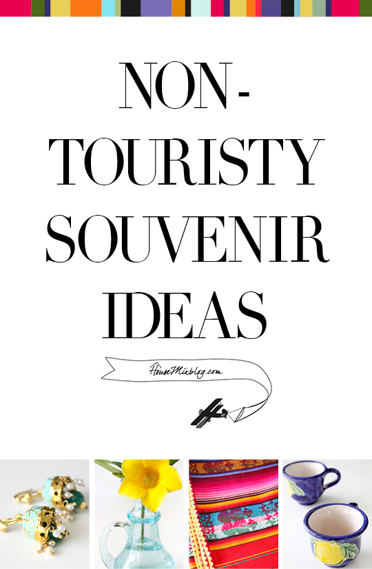 Non-touristy souvenir ideas | Housemixblog.com