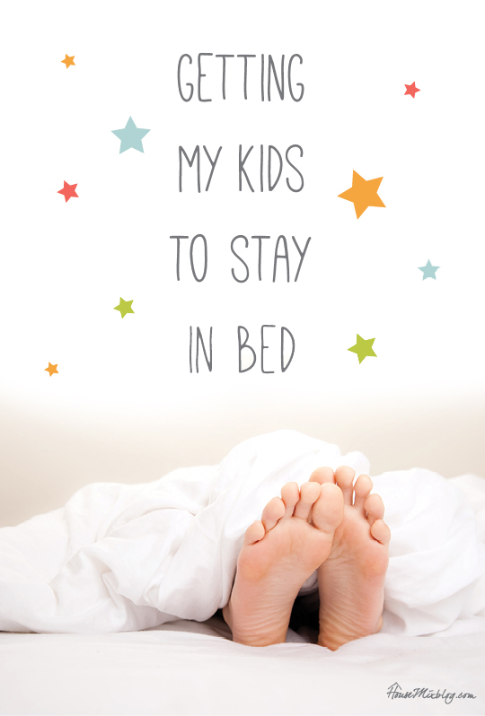 How to get my kids to stay in bed
