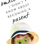 The small stuff I didn't know about becoming a parent