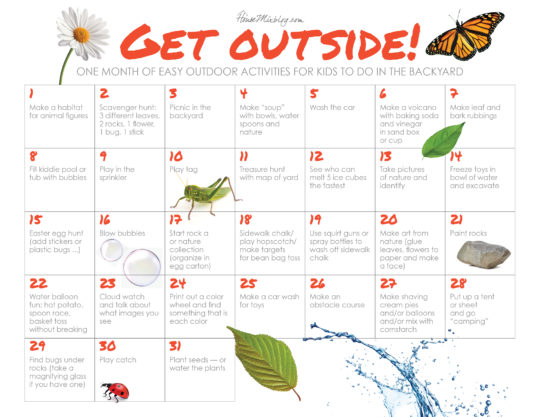 Printable one month calendar of outdoor activities for kids that require little to no planning or shopping — and that you can do in your own backyard!