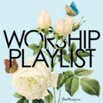 My favorite worship playlist