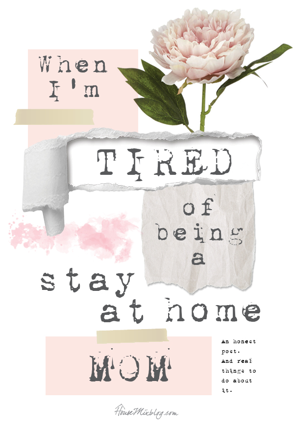When I'm tired of being a stay at home mom - and what to do about it