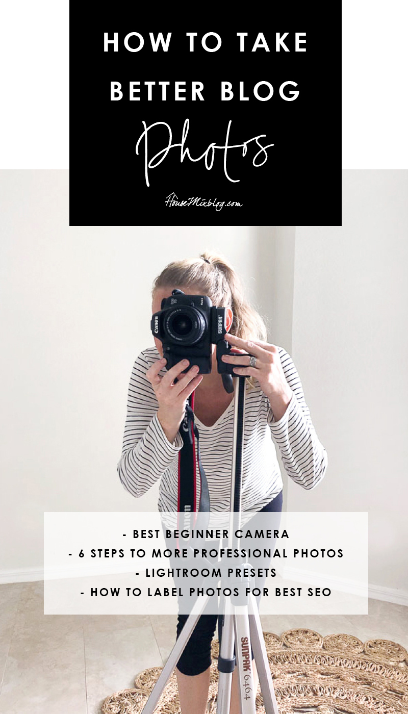 How to take better blog photos - best beginner camera, 6 steps to more professional photos, light room presets, how to label photos for best SEO