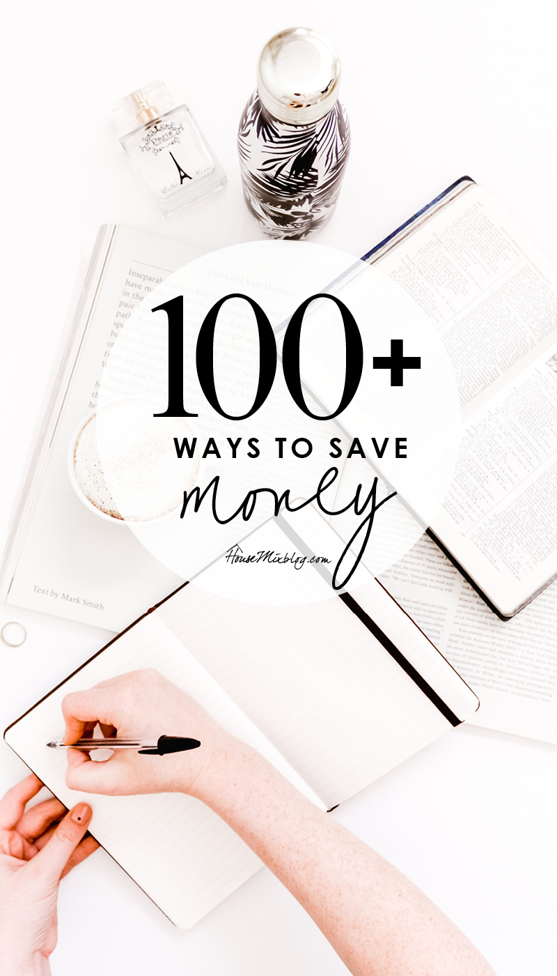 100 ways to save money - a comprehensive list on how to start living frugally