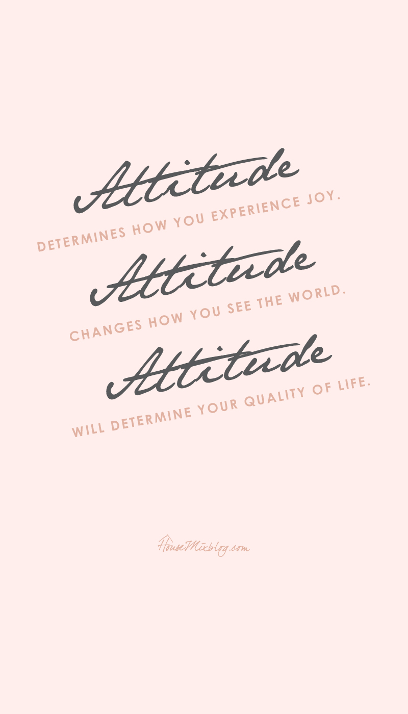 attitude determines your quality of life