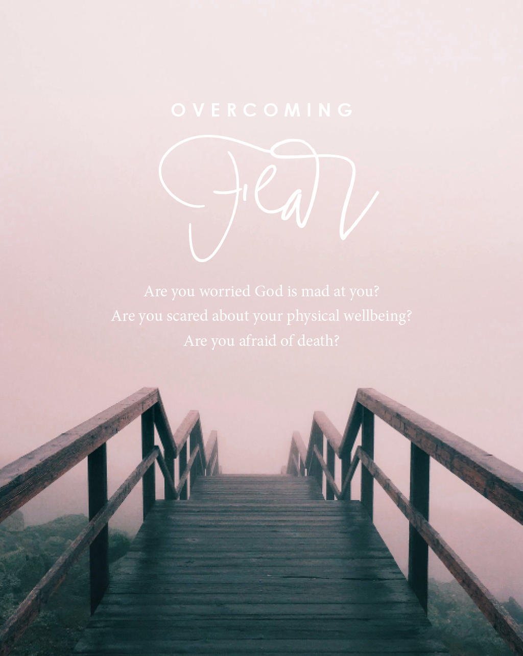 Overcoming fear - are you worried god is mad at you