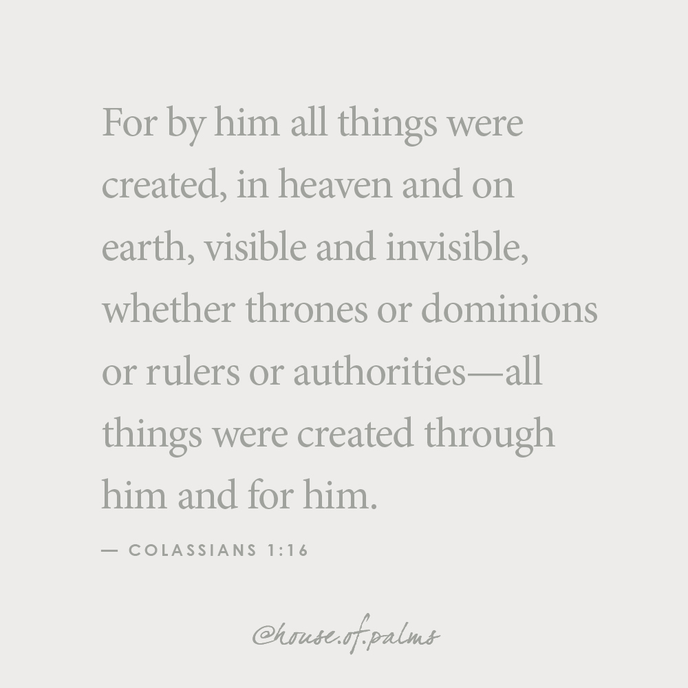 House of Palms quote - col 1-16 - all things created through and for him