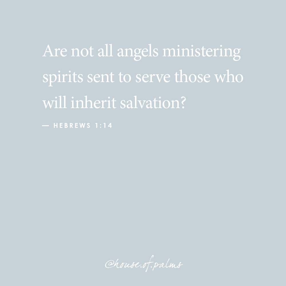 House of Palms quote - hebrews 1-11 angels ministering spirits