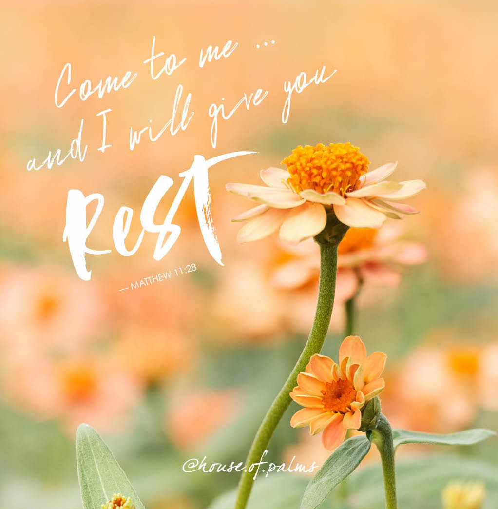 Come to me and I will give you rest.
